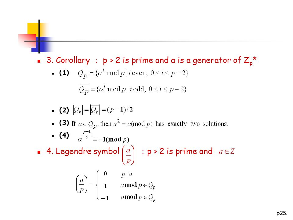3. Corollary : p > 2 is prime and α is a generator of Zp*