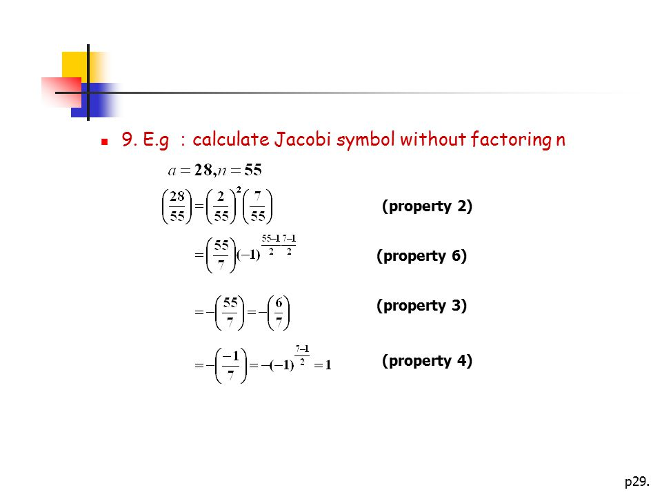 9. E.g :calculate Jacobi symbol without factoring n