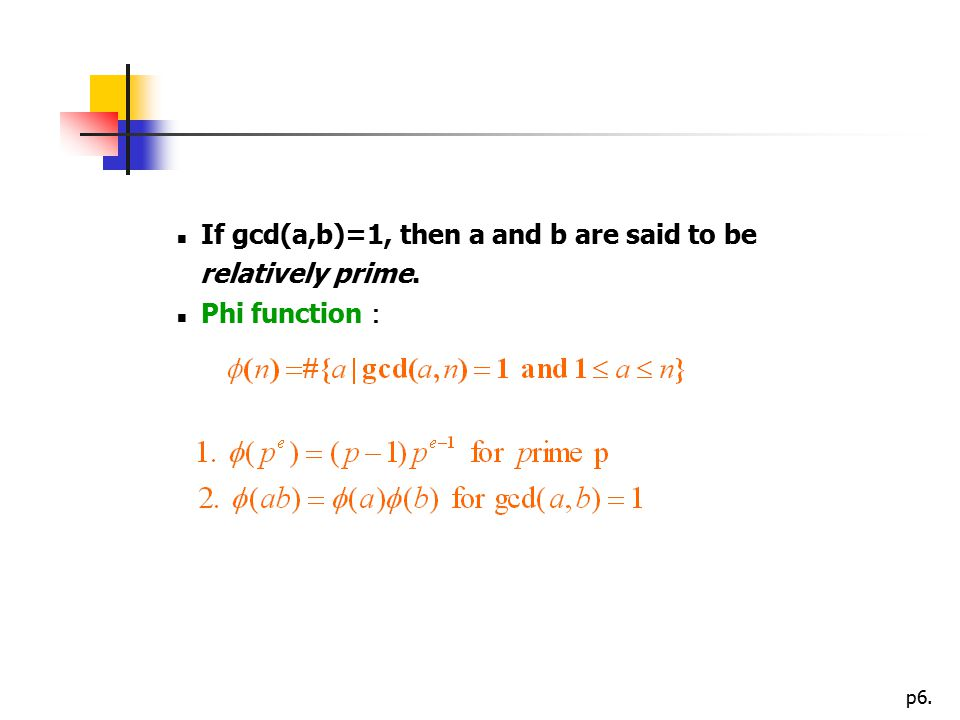 If gcd(a,b)=1, then a and b are said to be