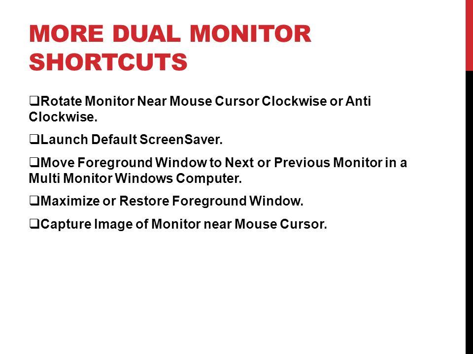 More Dual Monitor Shortcuts