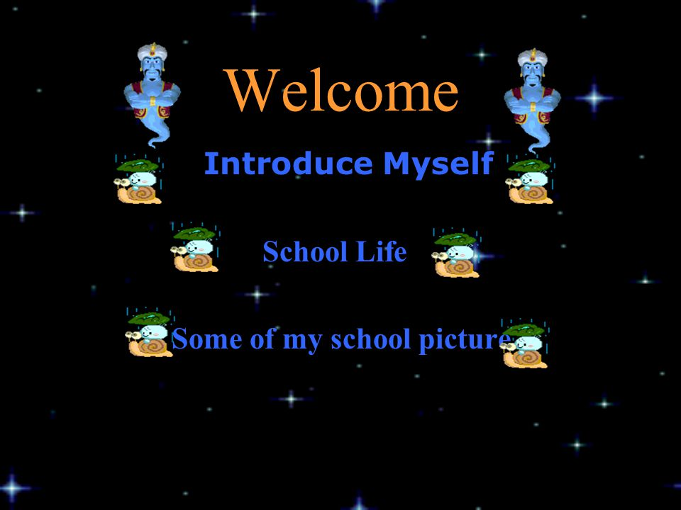 Welcome Introduce Myself School Life Some of my school picture