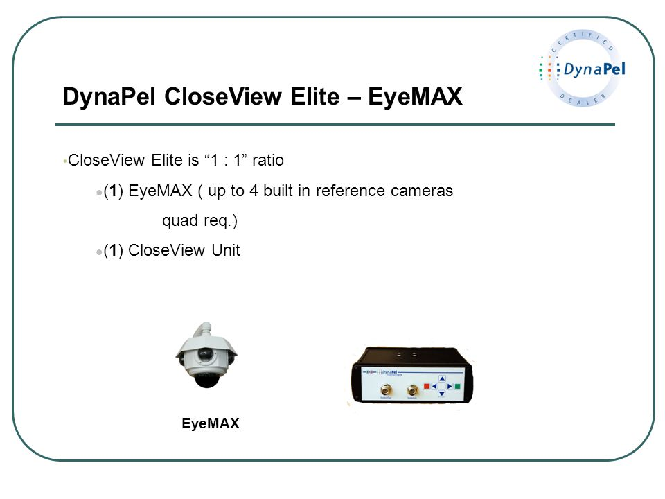 DynaPel CloseView Elite – EyeMAX