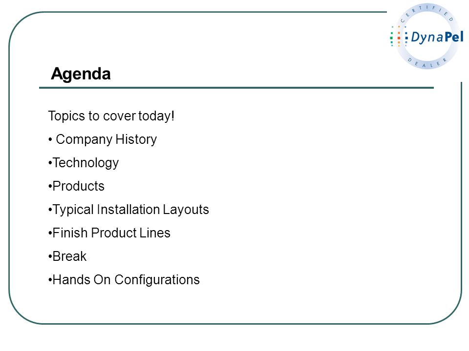 Agenda Topics to cover today! Company History Technology Products