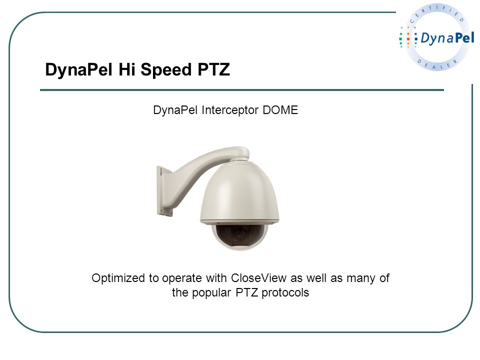 DynaPel Hi Speed PTZ DynaPel Interceptor DOME