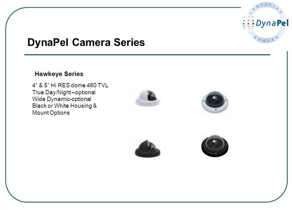 DynaPel Camera Series Hawkeye Series 4 & 5 Hi RES dome 460 TVL