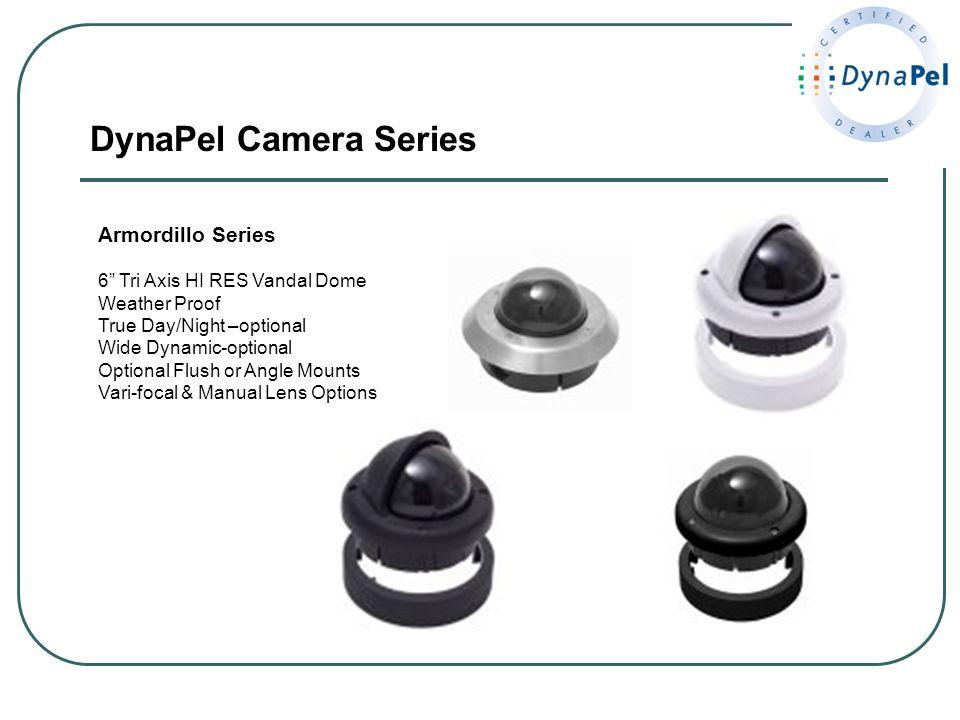 DynaPel Camera Series Armordillo Series 6 Tri Axis HI RES Vandal Dome