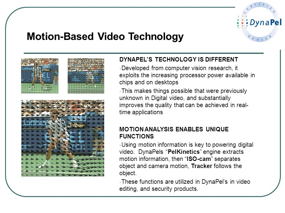 Motion-Based Video Technology