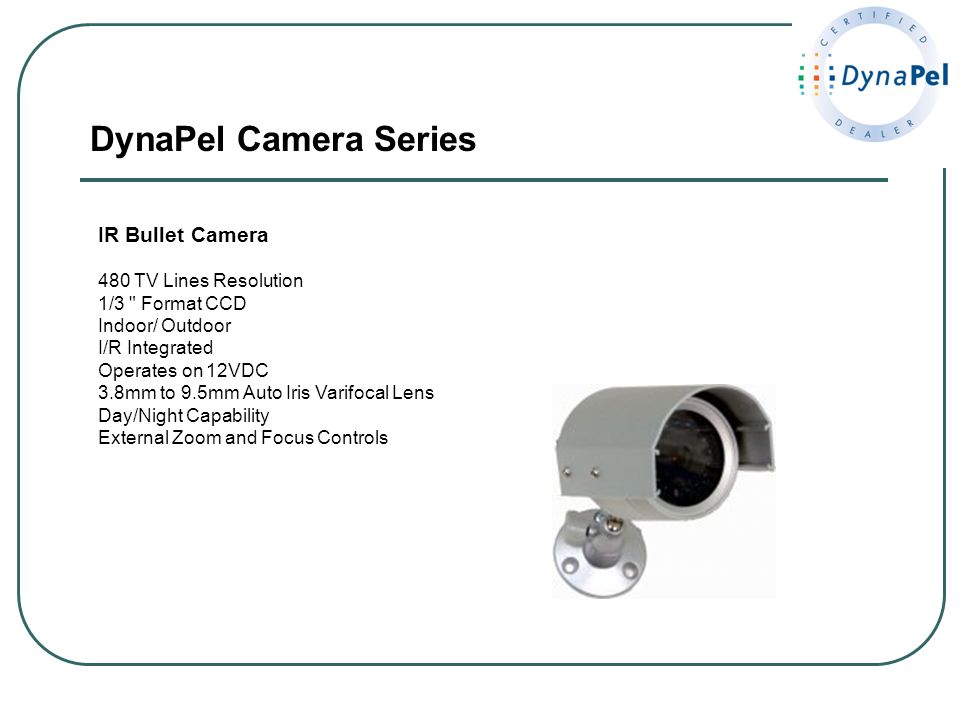 DynaPel Camera Series IR Bullet Camera 480 TV Lines Resolution
