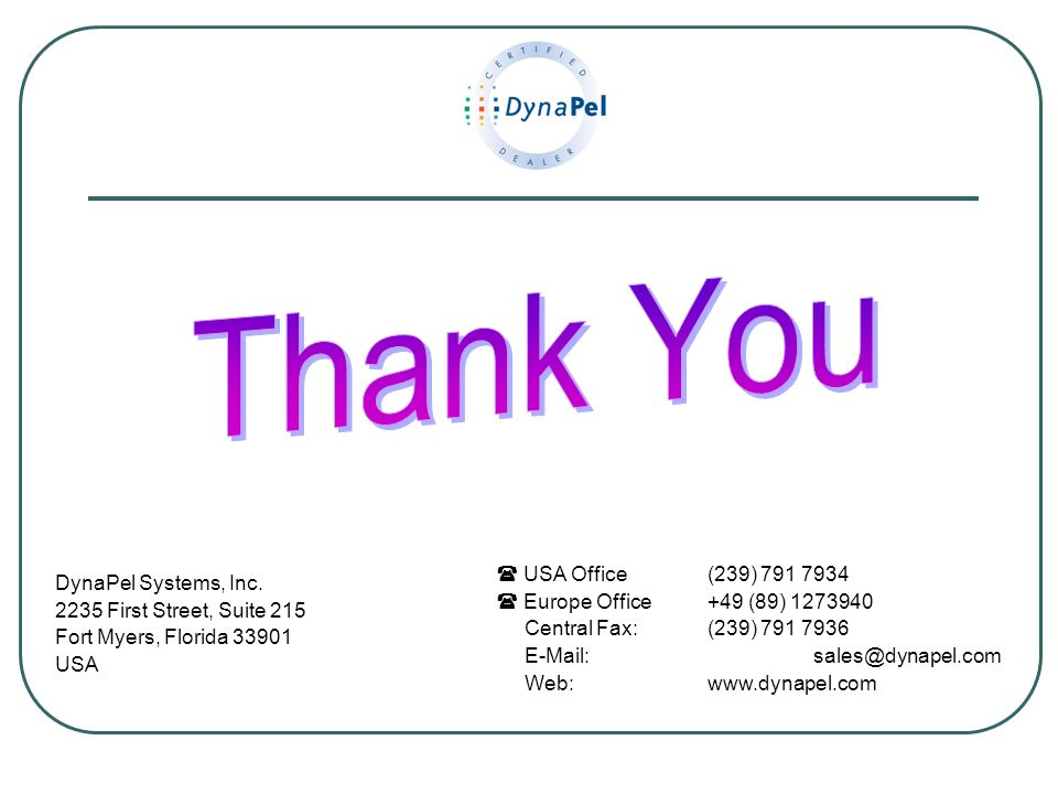 Thank You  USA Office (239) 791 7934 DynaPel Systems, Inc.
