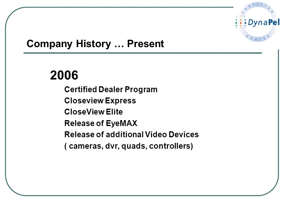 2006 Company History … Present Certified Dealer Program