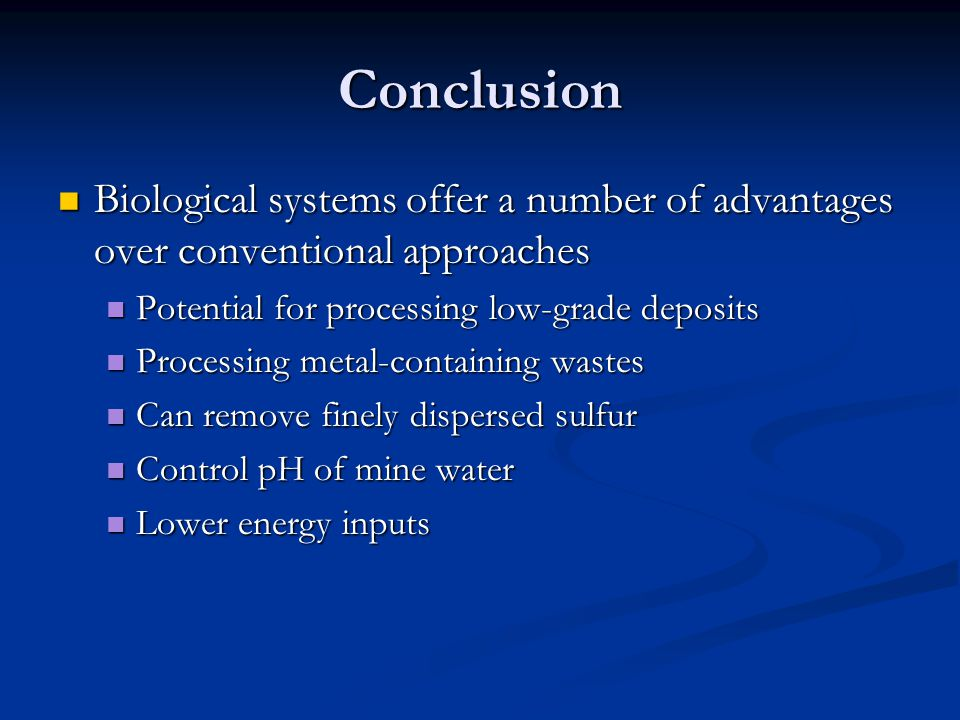 Conclusion+Biological+systems+offer+a+number+of+advantages+over+conventional+approaches.+Potential+for+processing+low-grade+deposits..jpg