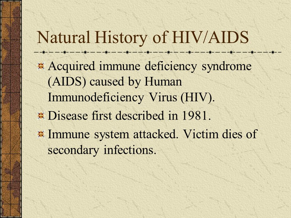 the history of the acquired immune deficiency syndrome aids Acquired immune deficiency syndrome (aids) is a major public health problem  in the united  these symptoms usually disappear within one to four weeks.