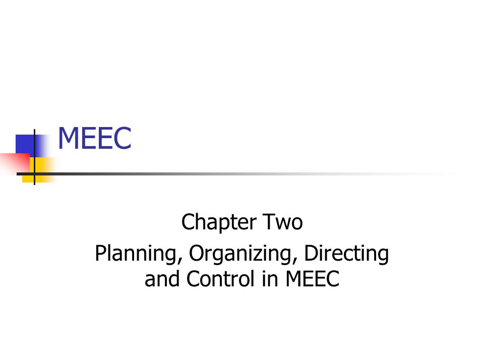 Chapter Two Planning, Organizing, Directing and Control in MEEC