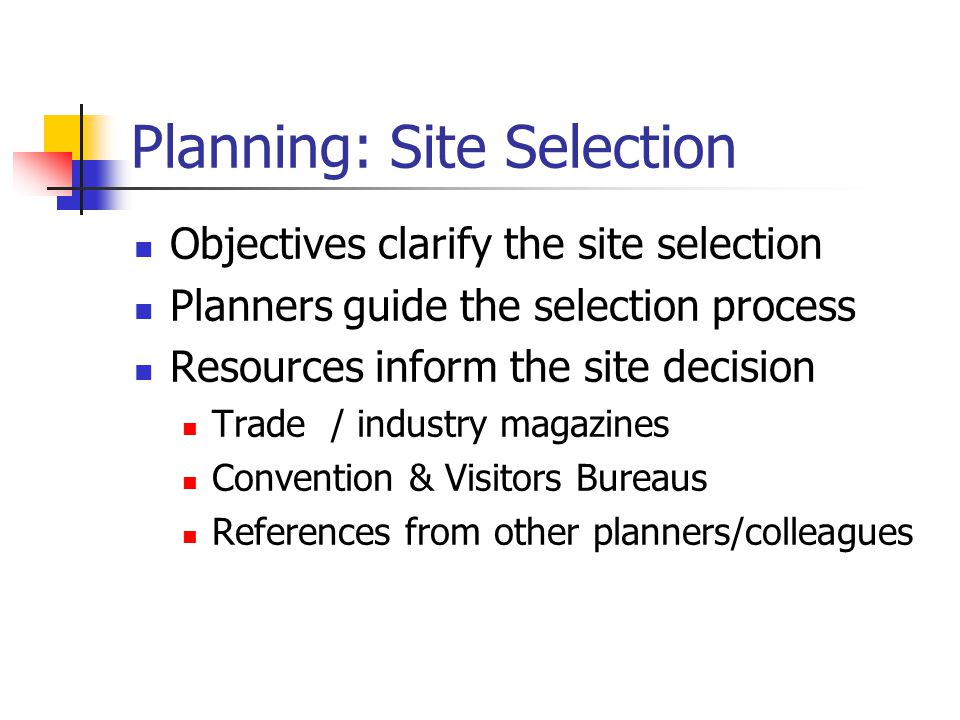 Planning: Site Selection