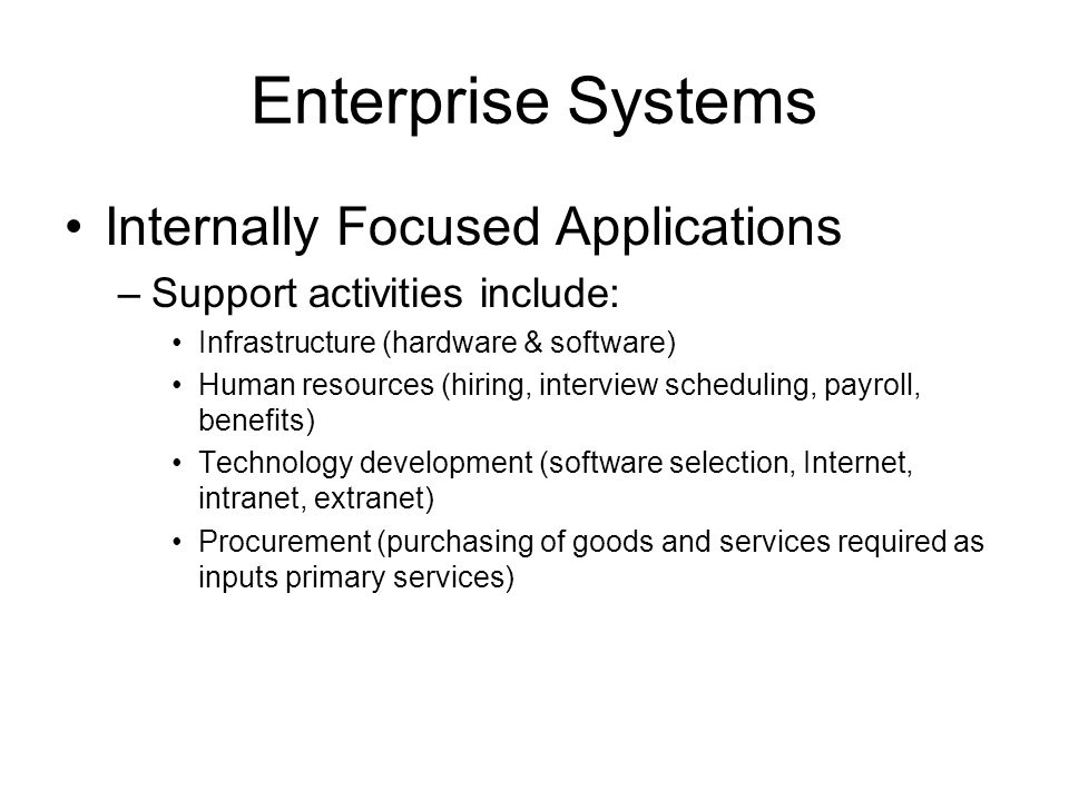 Enterprise Systems Internally Focused Applications