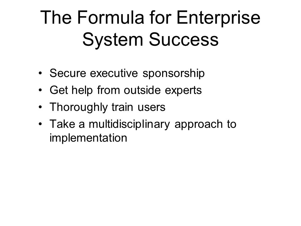 The Formula for Enterprise System Success