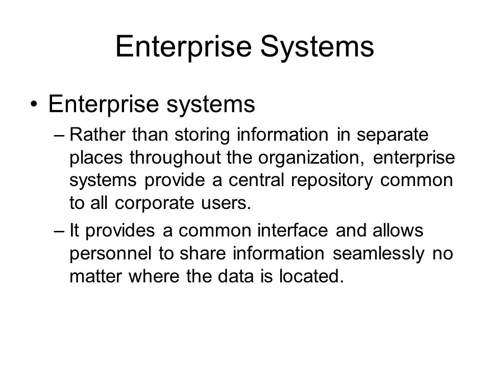 Enterprise Systems Enterprise systems