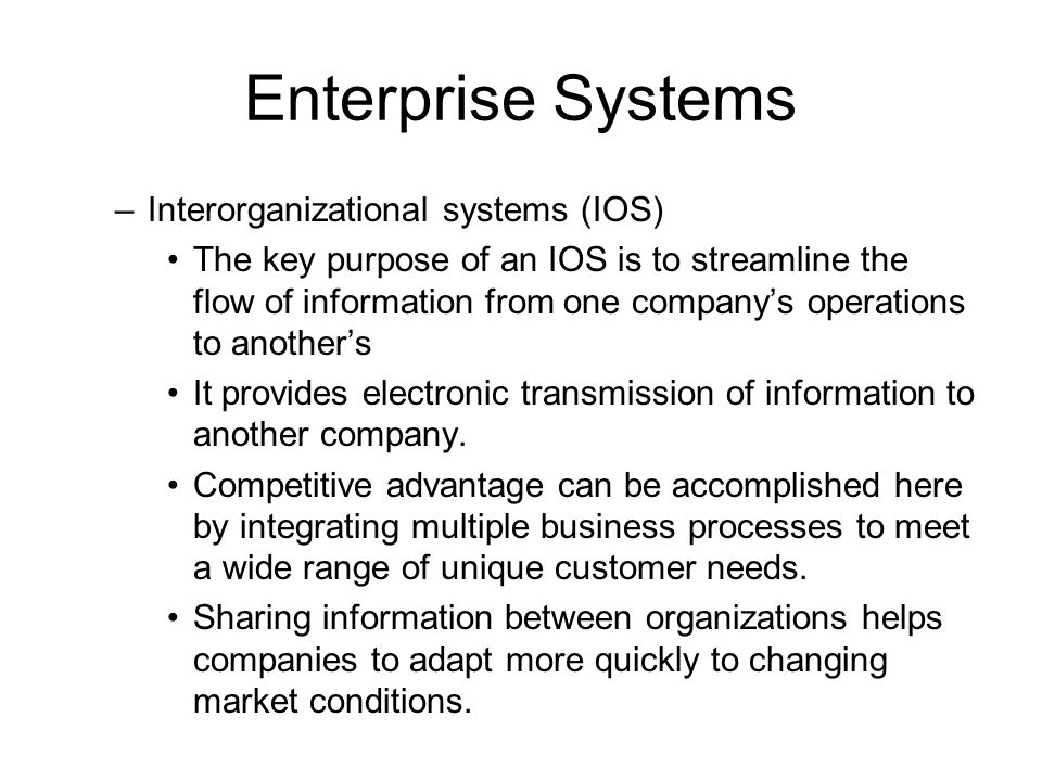 Enterprise Systems Interorganizational systems (IOS)