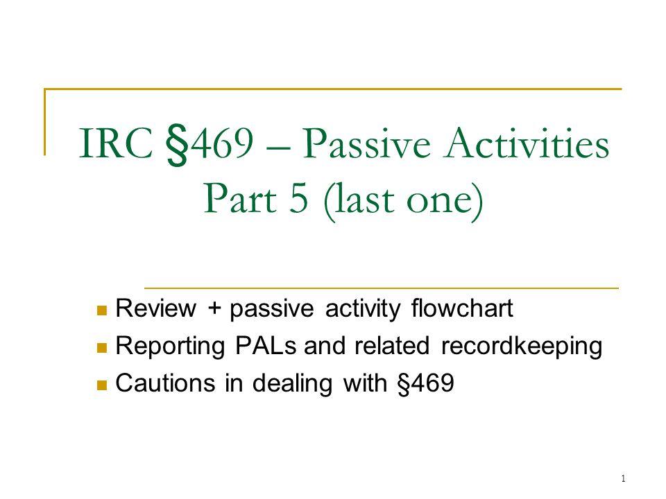 IRC §469 – Passive Activities Part 5 (last one)