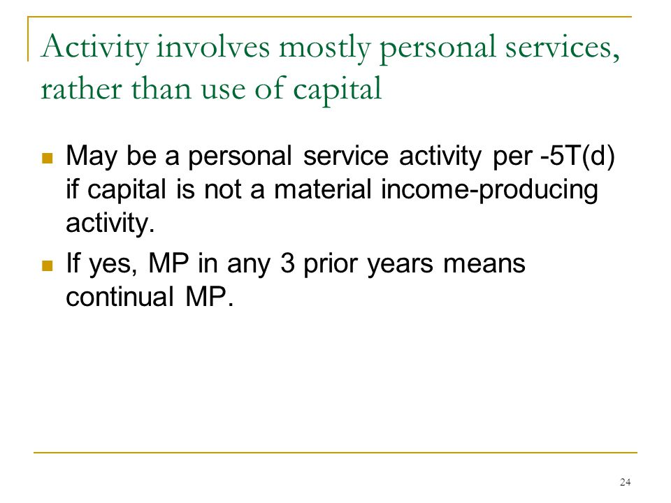 Activity involves mostly personal services, rather than use of capital