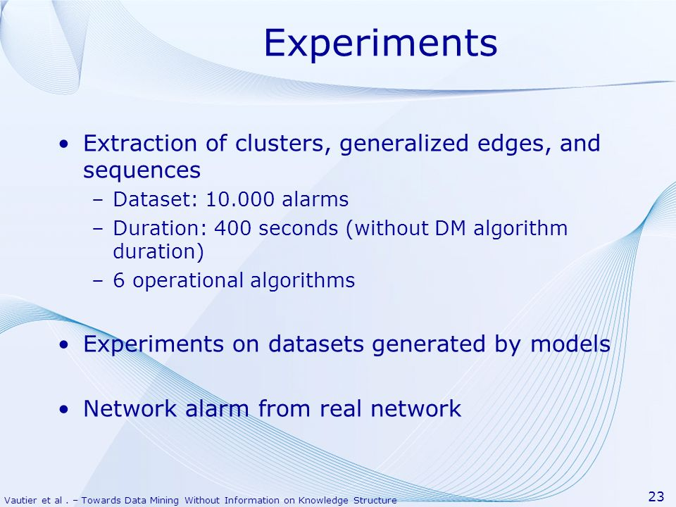 Experiments Extraction of clusters, generalized edges, and sequences