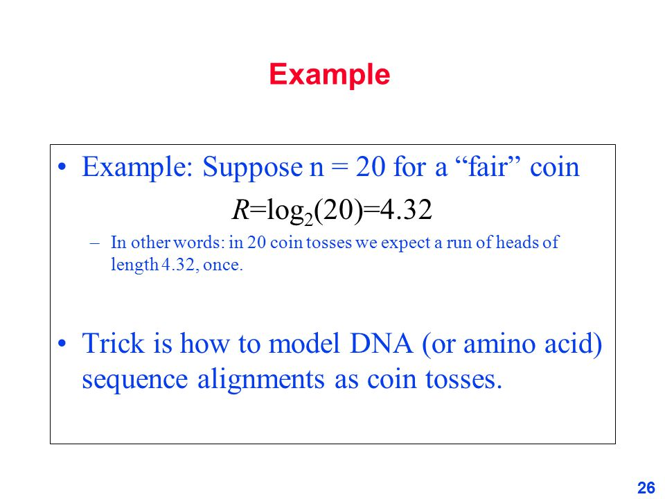 Example: Suppose n = 20 for a fair coin R=log2(20)=4.32