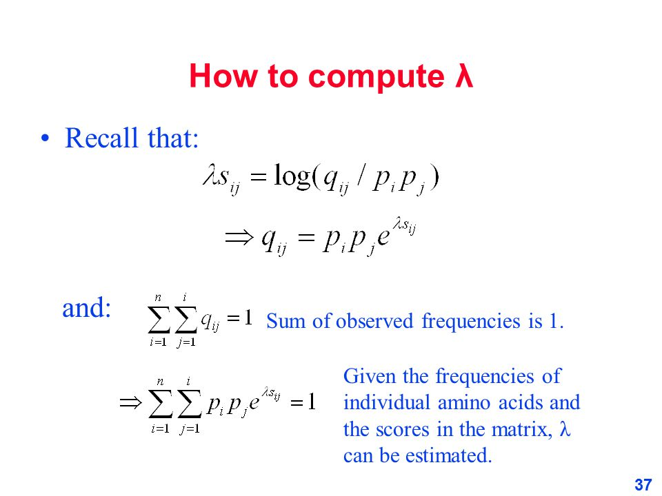 How to compute λ Recall that: and: Sum of observed frequencies is 1.