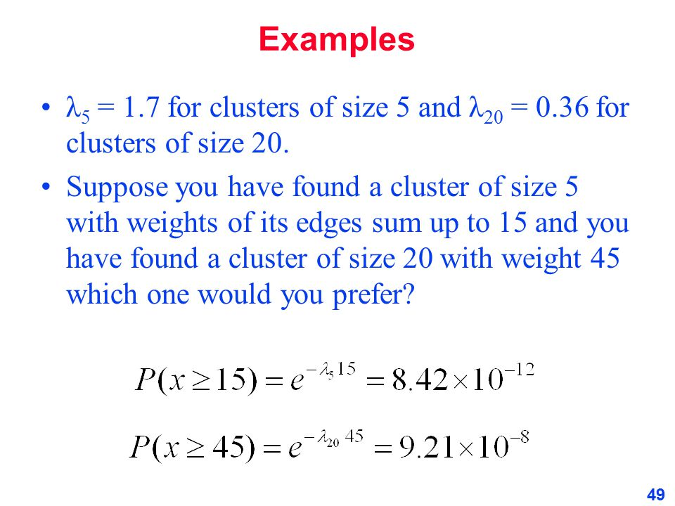 Examples λ5 = 1.7 for clusters of size 5 and λ20 = 0.36 for clusters of size 20.
