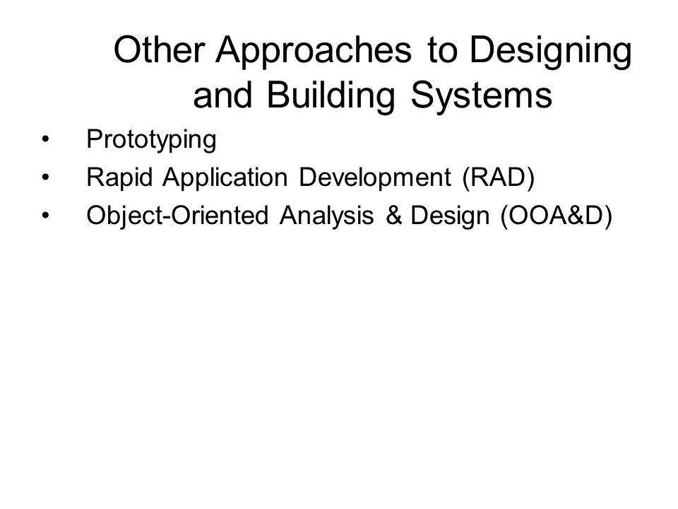 Other Approaches to Designing and Building Systems