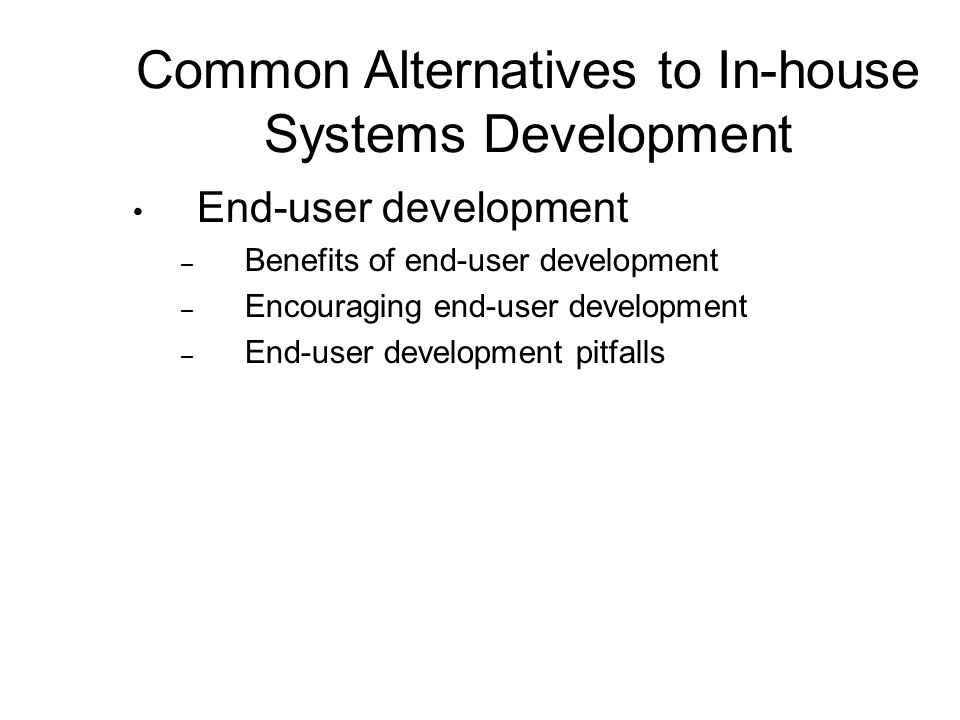 Common Alternatives to In-house Systems Development