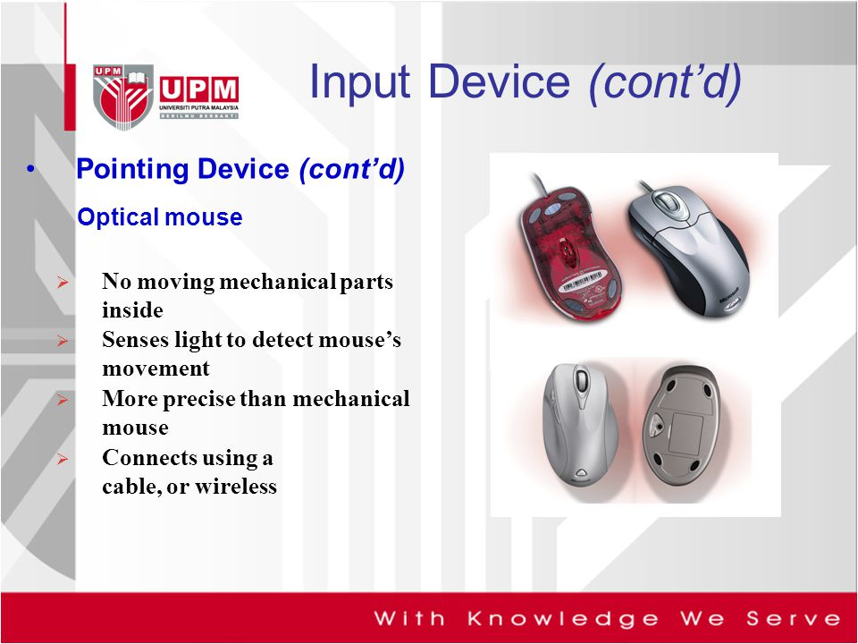 Input Device (cont'd) Pointing Device (cont'd) Optical mouse