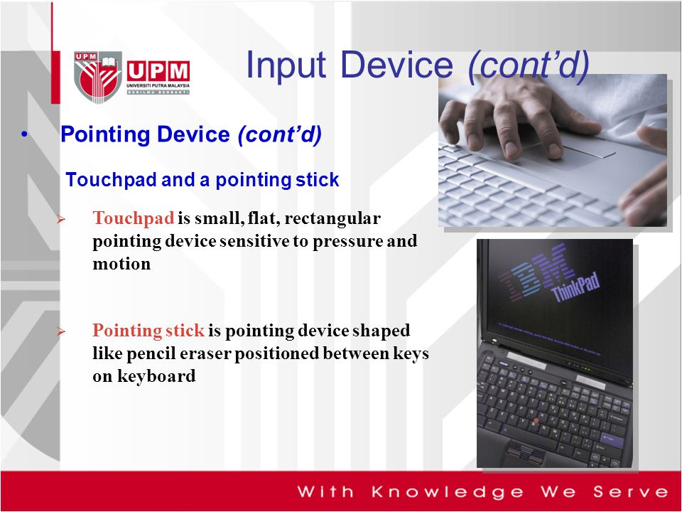Input Device (cont'd) Pointing Device (cont'd)