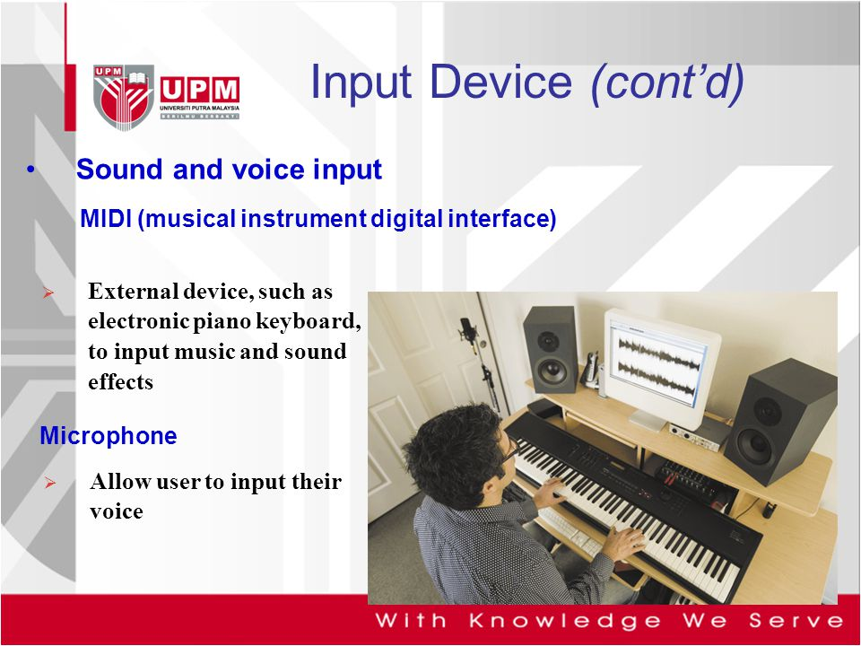 Input Device (cont'd) Sound and voice input