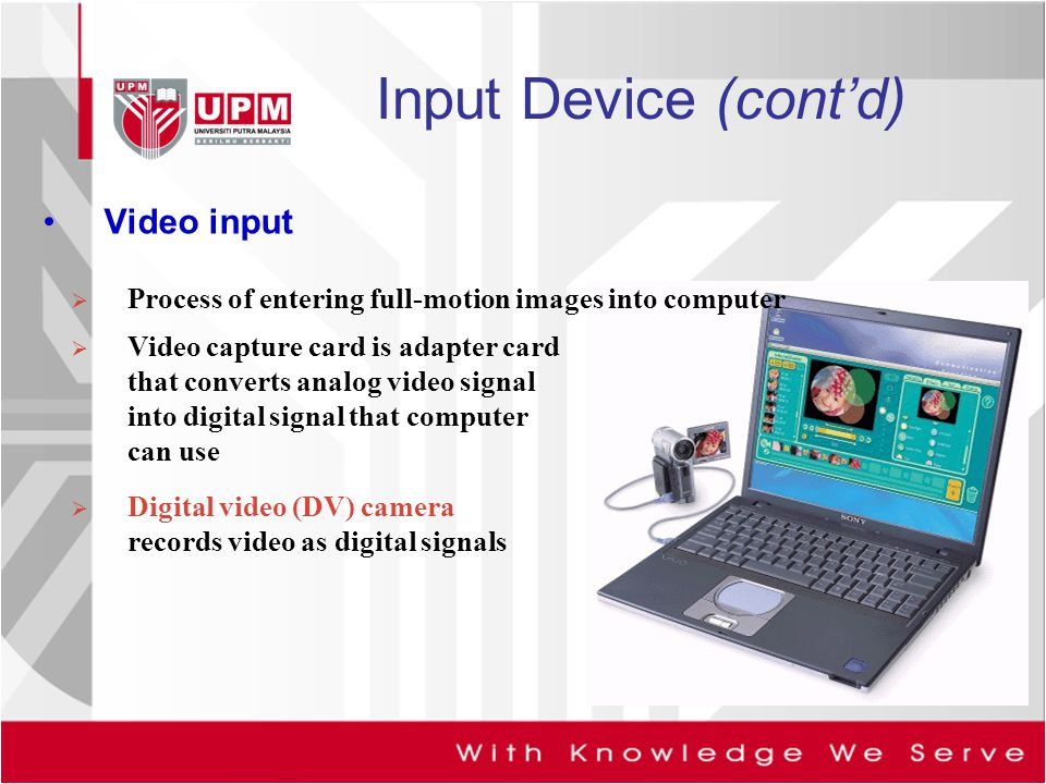 Input Device (cont'd) Video input