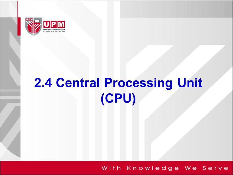 2.4 Central Processing Unit (CPU)