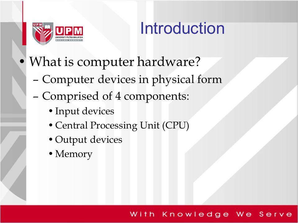 Introduction What is computer hardware