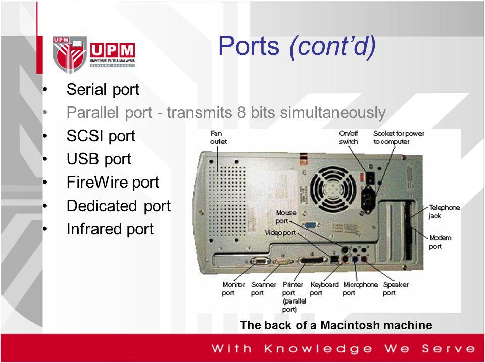 Ports (cont'd) Serial port