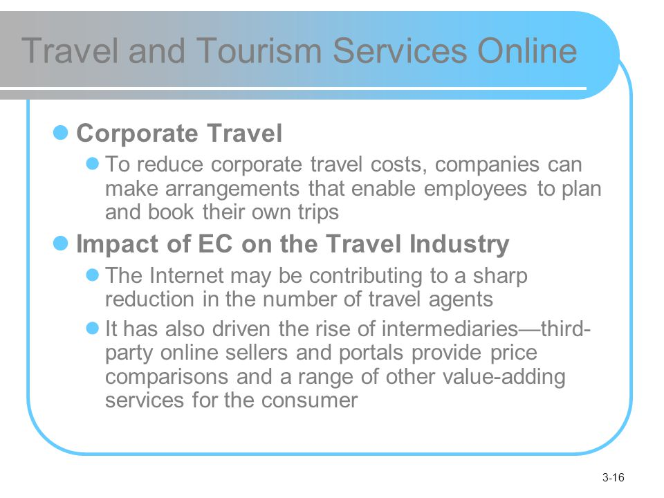effects of the internet on travel agencies tourism essay While the internet killed off many high street travel agents, others have been forced to adapt to a very changing marketplace, with many embracing the internet by introducing online bookings.