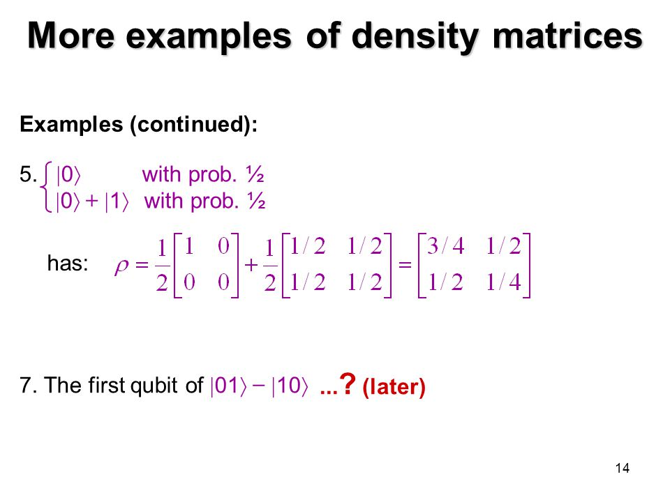 More examples of density matrices
