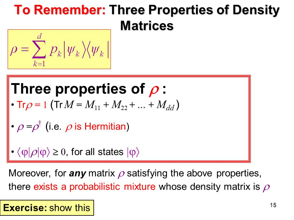 To Remember: Three Properties of Density Matrices