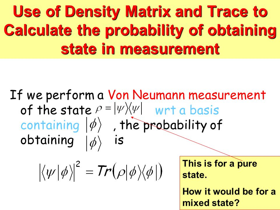 Use of Density Matrix and Trace to Calculate the probability of obtaining state in measurement