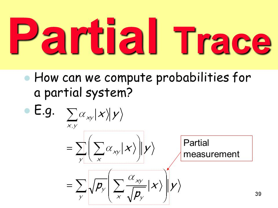 Partial Trace How can we compute probabilities for a partial system