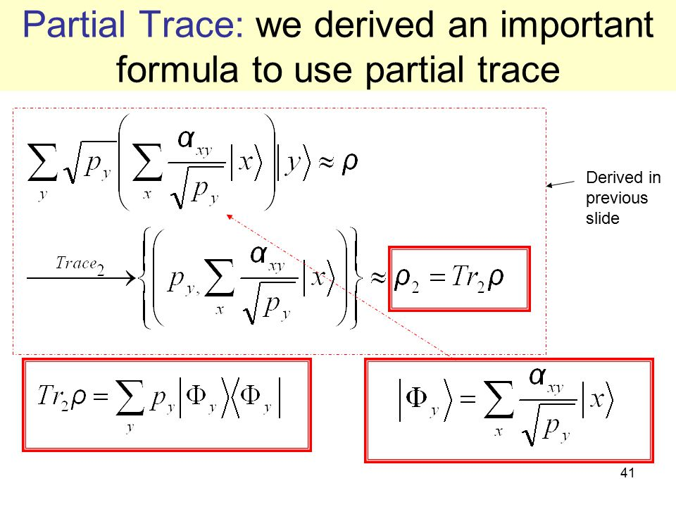 Partial Trace: we derived an important formula to use partial trace