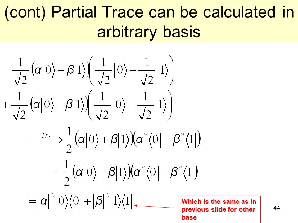 (cont) Partial Trace can be calculated in arbitrary basis