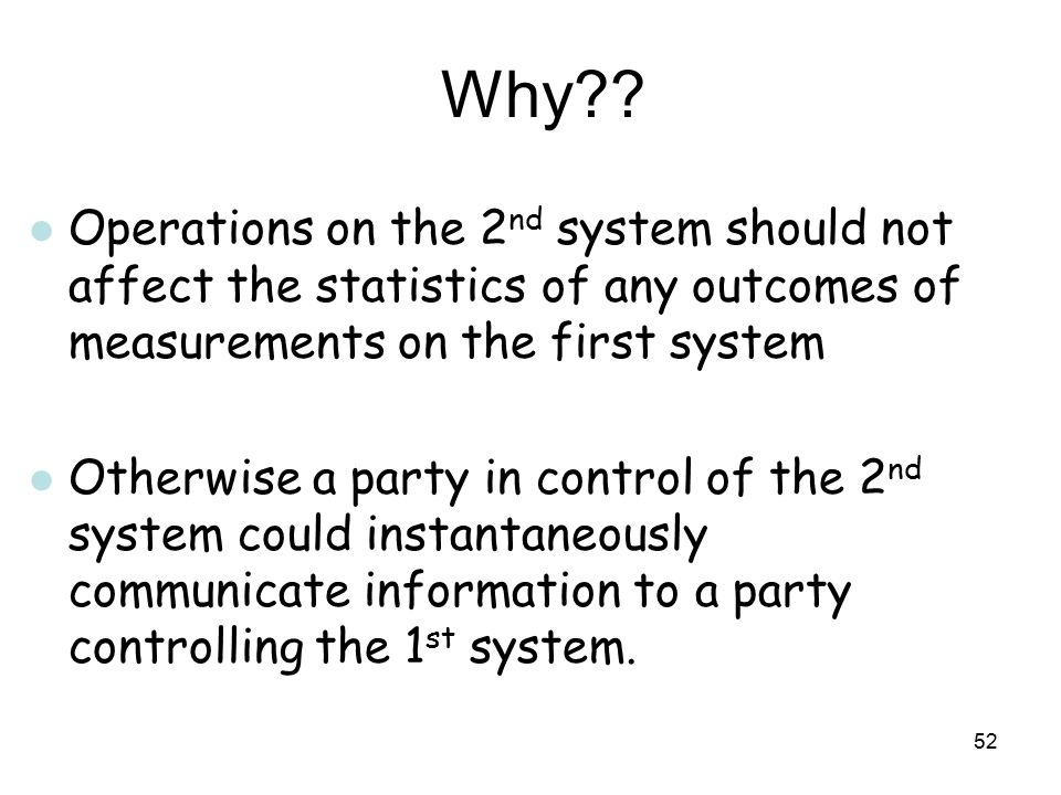 Why Operations on the 2nd system should not affect the statistics of any outcomes of measurements on the first system.