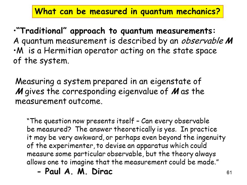 What can be measured in quantum mechanics