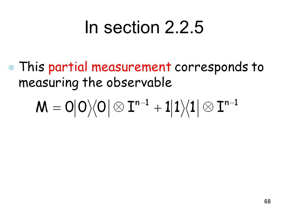 In section This partial measurement corresponds to measuring the observable
