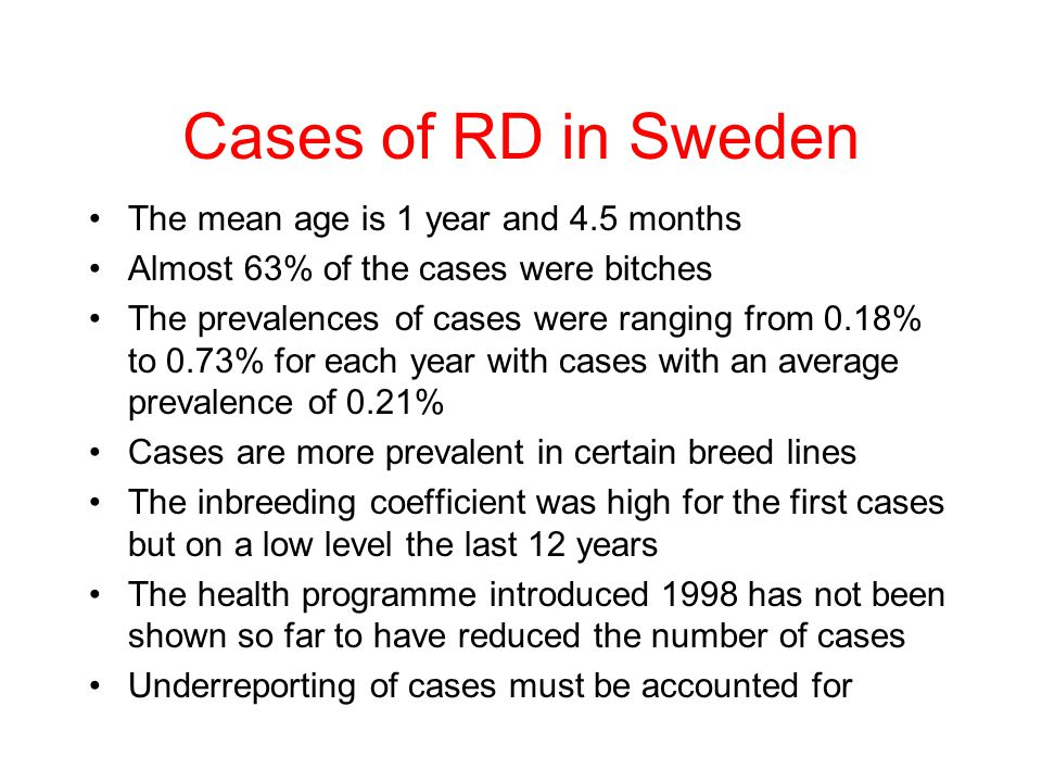 Cases of RD in Sweden The mean age is 1 year and 4.5 months