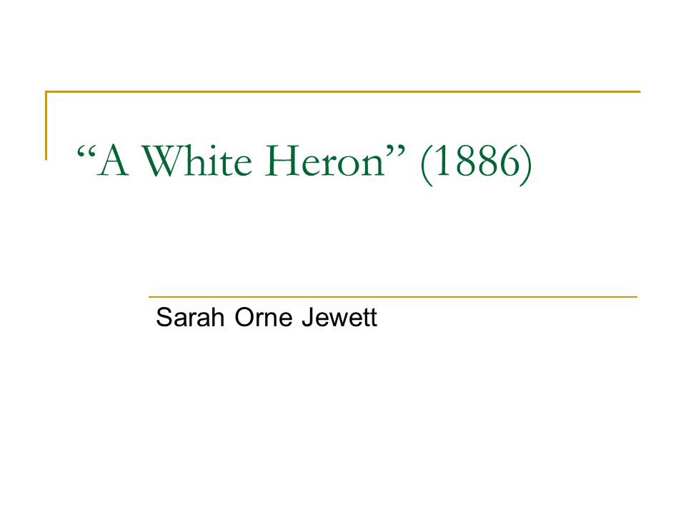 the white heron by sara orne
