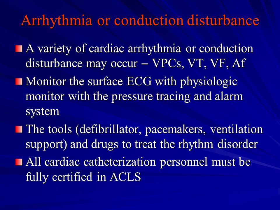 Arrhythmia or conduction disturbance